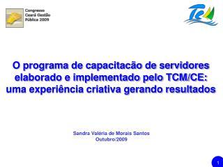 Sandra Valéria de Morais Santos Outubro/2009