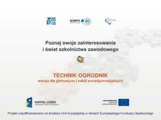 TECHNIK OGRODNIK wersja dla gimnazjum i szkół ponadgimnazjalnych