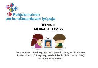 TEEMA III MEDIAT JA TERVEYS