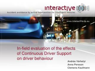 In-field evaluation of the effects  of Continuous Driver Support  on driver behaviour