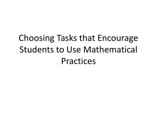 Choosing Tasks that Encourage Students to Use Mathematical Practices
