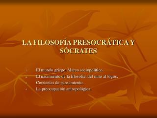 LA FILOSOFÍA PRESOCRÁTICA Y SÓCRATES