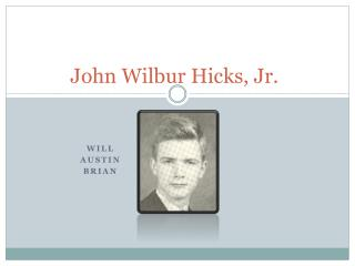 John Wilbur Hicks, Jr.