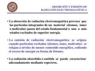 ABSORCIÓN Y EMISIÓN DE RADIACIÓN ELECTROMAGNÉTICA