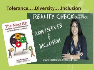 Tolerance�.Diversity�.Inclusion