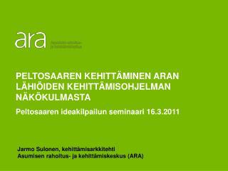 Jarmo Sulonen, kehittämisarkkitehti Asumisen rahoitus- ja kehittämiskeskus (ARA)