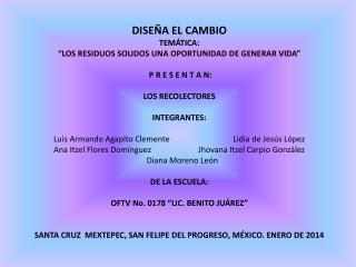"""DISEÑA EL CAMBIO TEMÁTICA: """"LOS RESIDUOS SOLIDOS UNA OPORTUNIDAD DE GENERAR VIDA"""""""