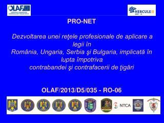 PRO-NET Dezvoltarea unei reţele profesionale de aplicare a legii în