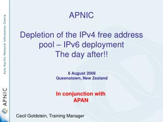 APNIC Depletion of the IPv4 free address pool – IPv6 deployment The day after!!