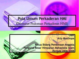 Pola Umum Perkaderan HMI  ( Menurut Pedoman Perkaderan HMI)