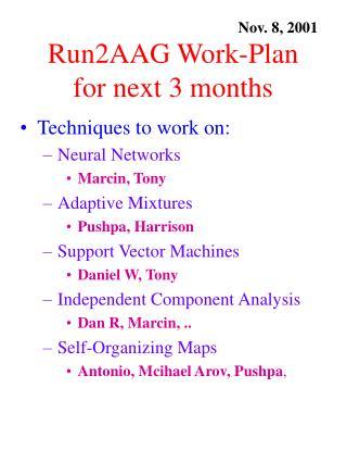 Run2AAG Work-Plan for next 3 months