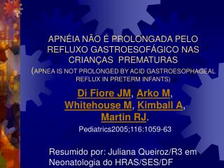 Di Fiore JM ,  Arko M ,  Whitehouse M ,  Kimball A ,  Martin RJ .  Pediatrics2005;116:1059-63