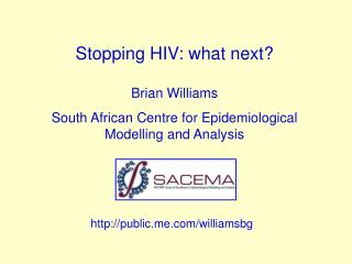 Stopping HIV: what next? Brian Williams