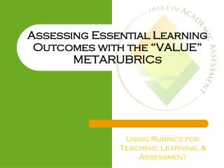 Assessing Essential Learning Outcomes with the  VALUE  METARUBRICs