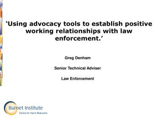'Using advocacy tools to establish positive working relationships with law enforcement.'