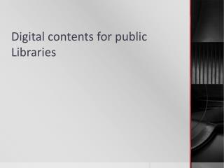 Digital contents for public Libraries