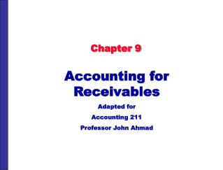 Accounting for Receivables Adapted for Accounting 211 Professor John Ahmad