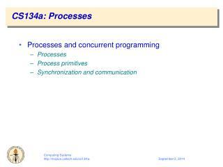 CS134a: Processes