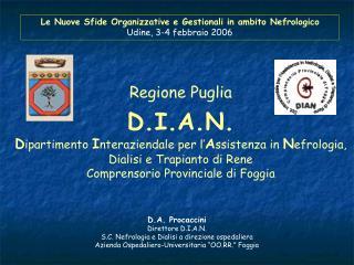 D.A. Procaccini Direttore D.I.A.N. S.C. Nefrologia e Dialisi a direzione ospedaliera
