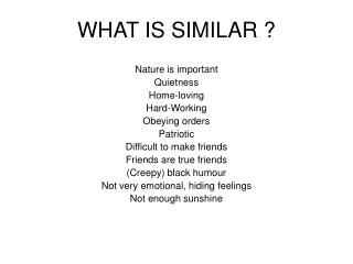 WHAT IS SIMILAR ?