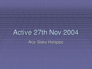 Active 27th Nov 2004