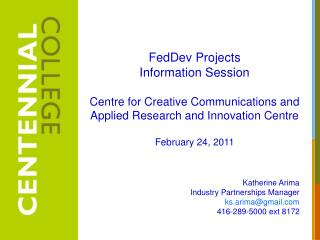 FedDev Projects    Information Session Centre for Creative Communications and