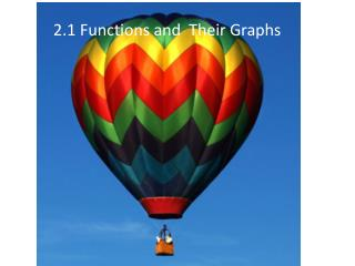2.1 Functions and  Their Graphs