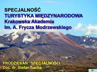 SPECJALNOŚĆ TURYSTYKA MIĘDZYNARODOWA Krakowska Akademia Im. A. Frycza Modrzewskiego