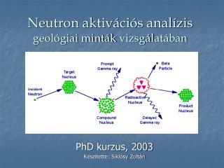 Neutron aktivációs analízis geológiai minták  vizsgál atában