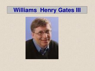 Williams  Henry Gates III