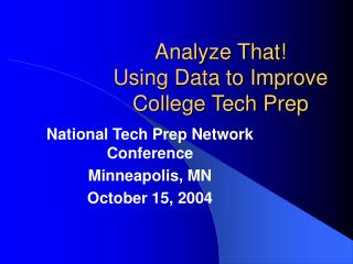 Analyze That! Using Data to Improve College Tech Prep