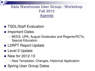 Data Warehouse User Group / Workshop Fall 2012 Agenda