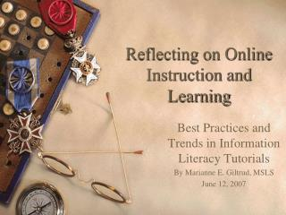 Reflecting on Online Instruction and Learning