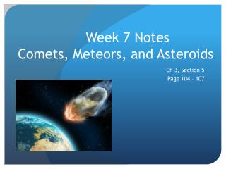 Week 7 Notes  Comets, Meteors, and Asteroids