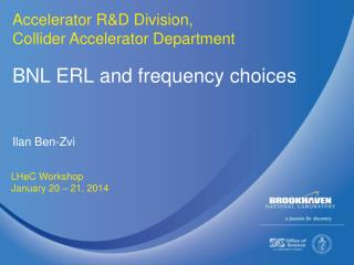 BNL ERL and frequency choices