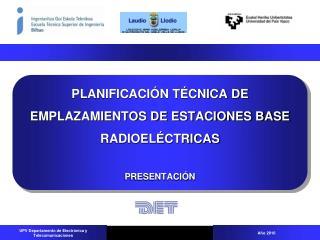 PLANIFICACIÓN TÉCNICA DE EMPLAZAMIENTOS DE ESTACIONES BASE RADIOELÉCTRICAS PRESENTACIÓN