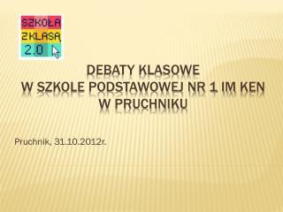 Debaty klasowe  w szkole podstawowej nr 1 im  ken w Pruchniku