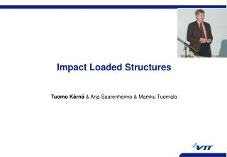 Impact Loaded Structures