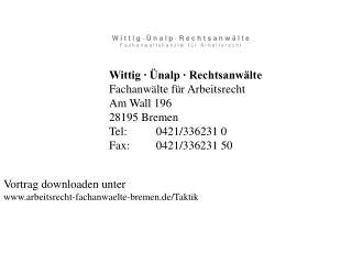 Wittig ∙ Ünalp ∙ Rechtsanwälte Fachanwälte für Arbeitsrecht  Am Wall 196