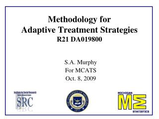 Methodology for  Adaptive Treatment Strategies  R21 DA019800