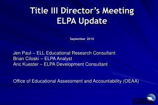 Title III Director�s Meeting  ELPA Update September 2010