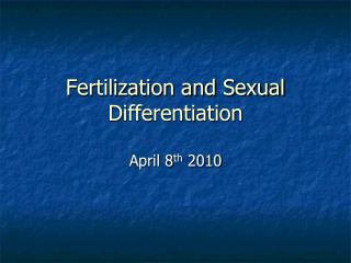 Fertilization and Sexual Differentiation