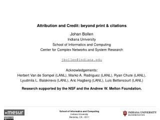 Attribution and Credit: beyond print & citations Johan Bollen Indiana University