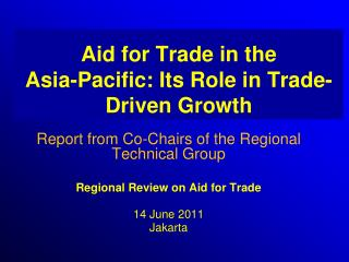 Aid for Trade in the  Asia-Pacific: Its Role in Trade-Driven Growth