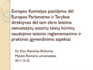 Dr. Doc. Ramūnas Birštonas Mykolo  Romerio  universitetas 2011-12-22