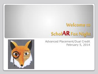 Welcome to  Schol AR  Fox Night