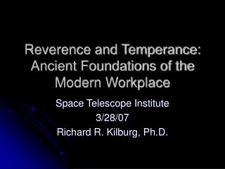Reverence and Temperance: Ancient Foundations of the Modern Workplace