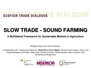 SLOW TRADE - SOUND FARMING A Multilateral Framework for Sustainable Markets in Agriculture