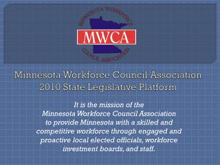 Minnesota Workforce Council Association 2010 State Legislative Platform