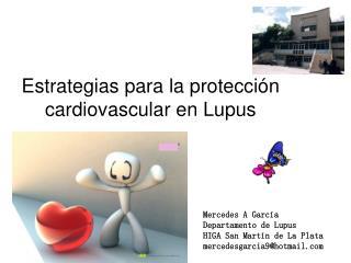 Estrategias para la protecci n cardiovascular en Lupus